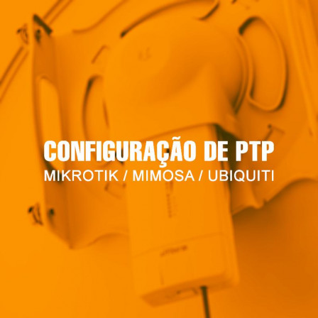 CONFIGURAÇÃO-DE-PTP---MIKROTIK---MIMOSA---UBIQUITI-0